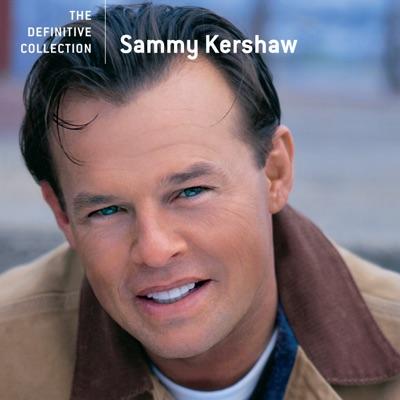 The Definitive Collection: Sammy Kershaw - Sammy Kershaw