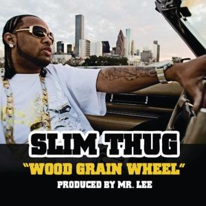 Slim Thug - Wood Grain Wheel