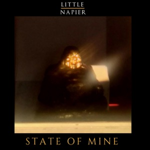 Little Napier - State of Mine