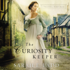 Sarah E. Ladd - The Curiosity Keeper  artwork