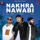 Nakhra Nawabi (feat. Zora Randhawa & Fateh)