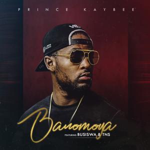 Prince Kaybee - Banomoya feat. Busiswa & TNS