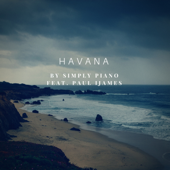 Havana (Piano Version) [feat. Paul Ijames]