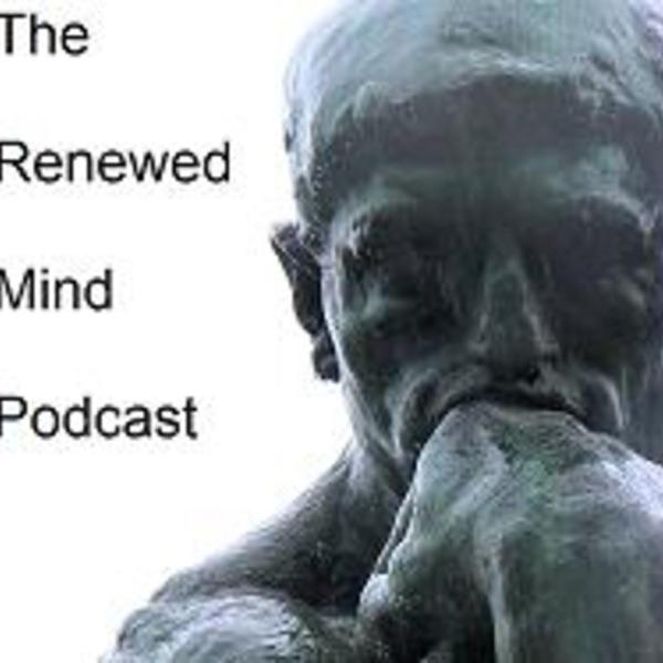 The Renewed Mind Podcast