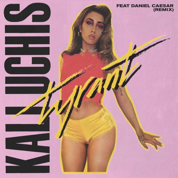 Tyrant (Remix) [feat. Daniel Caesar] - Single
