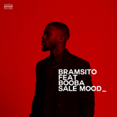 Sale mood  feat. Booba  Bramsito