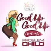 Problem Child - Good Up Good Up (Sort Out)