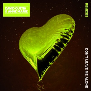 Don't Leave Me Alone (feat. Anne-Marie) [Remixes] - EP Mp3 Download