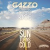 Sun Turns Cold (feat. Chase Rice) - Single, Gazzo