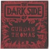 The Dark Side of Gurdan Thomas