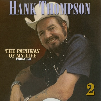 Pathway of My Life 1966 - 1986, Pt. 2 of 8 - Hank Thompson