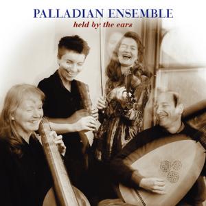 Palladian Ensemble - Held by the Ears
