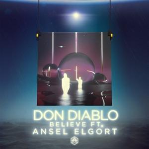 Don Diablo - Believe feat. Ansel Elgort