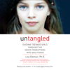 Lisa Damour, Ph.D. - Untangled: Guiding Teenage Girls Through the Seven Transitions into Adulthood (Unabridged)  artwork