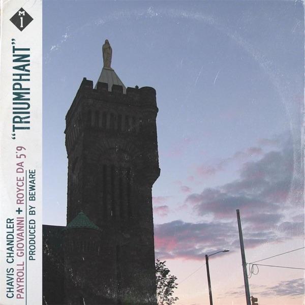 Triumphant (feat. Payroll Giovanni, Chavis Chandler & Royce da 5'9) - Single