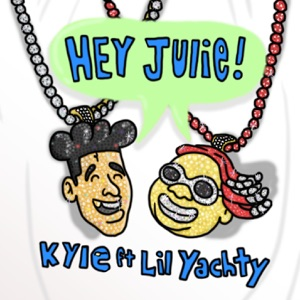 Hey Julie! (feat. Lil Yachty) - Single Mp3 Download