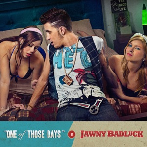 Jawny BadLuck - One of Those Days