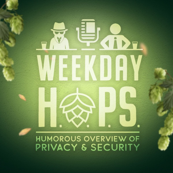Weekday H.O.P.S. (Humorous Overview of Privacy and Security)