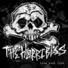 The Horribles - Live Your Life Grafik