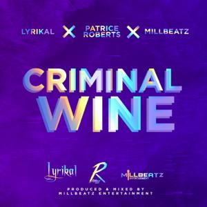 Lyrikal, Patrice Roberts & Millbeatz - Criminal Wine