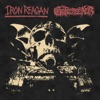 Iron Reagan & Gatecreeper - Split Album