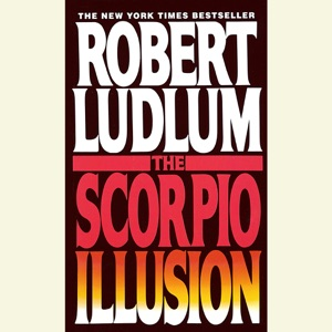 The Scorpio Illusion: A Novel (Unabridged) - Robert Ludlum audiobook, mp3