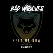 Hear Me Now (feat. DIAMANTE) - Bad Wolves