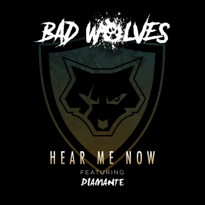 Hear Me Now (feat. DIAMANTE) - Bad Wolves song