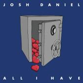 All I Have - Josh Daniel