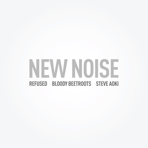New Noise (feat. Refused) - Single