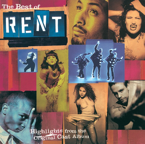 The Best of Rent - Highlights from the Original Cast Album (Original 1996 Broadway Cast)