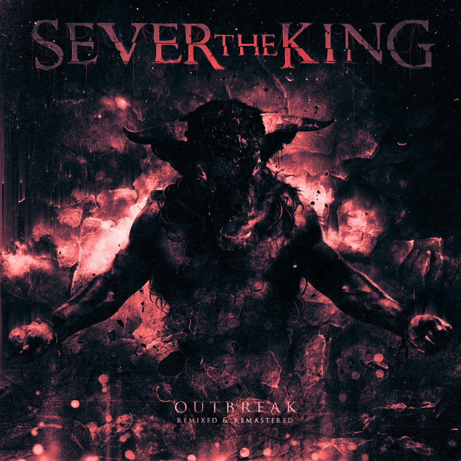 Sever the King - Outbreak [Remixed & Remastered] (2018)