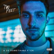 A 20 Something F**k - Two Feet