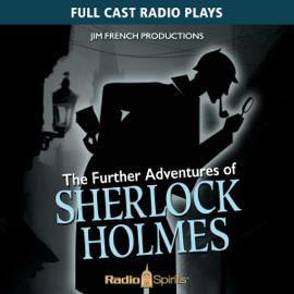Further Adventures of Sherlock Holmes (Original Recording) audiobook