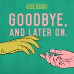 Goodbye, And Later On. - EP