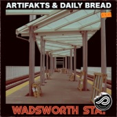 Artifakts - Wadsworth Sta. (with Daily Bread) [with Daily Bread]