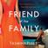 Tasmina Perry - Friend of the Family (Unabridged)