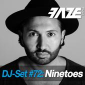 Faze DJ Set #72: Ninetoes