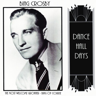 The Most Welcome Groaner – Bing of Course – Bing Crosby