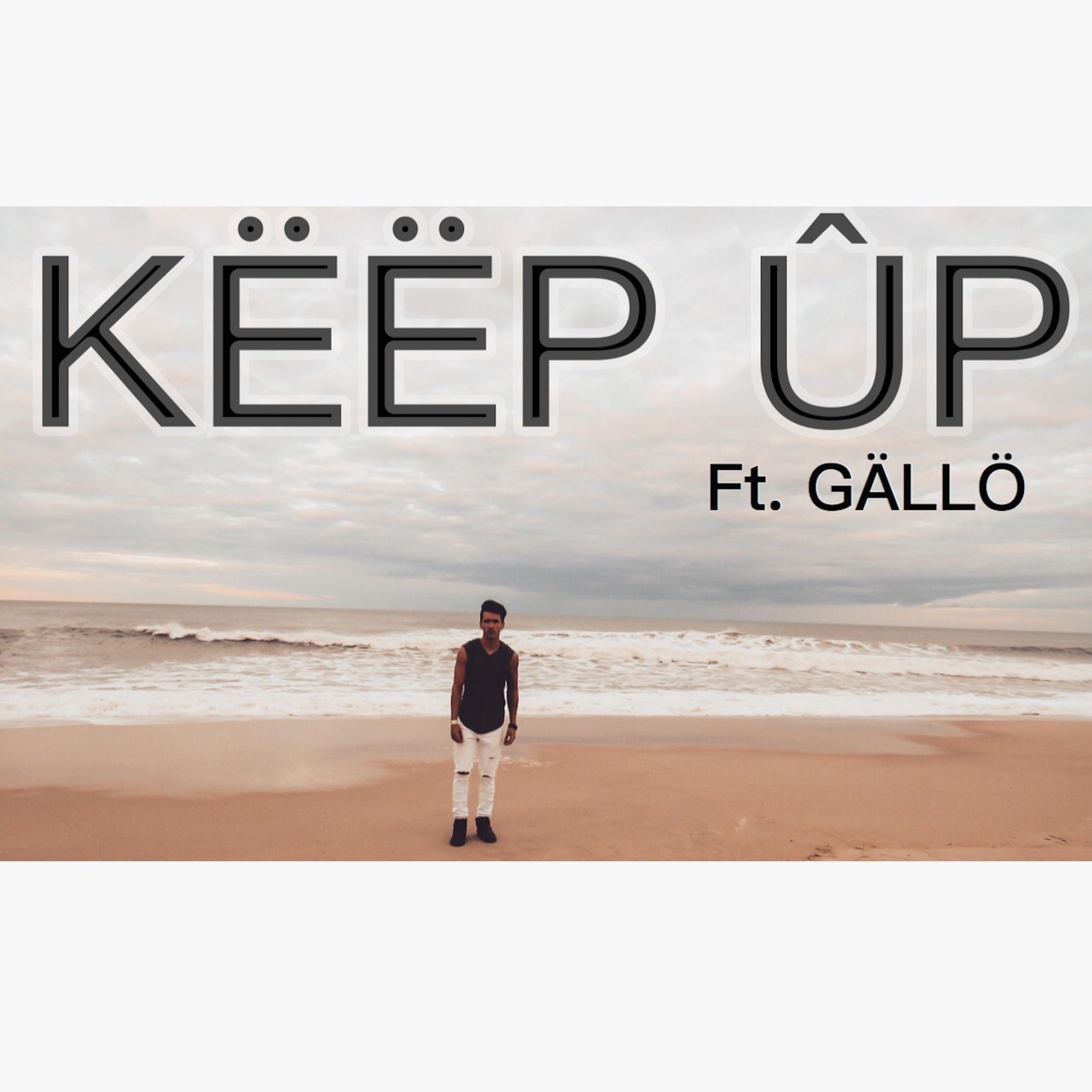 Keep Up (feat. Gallo Locknez) - Single