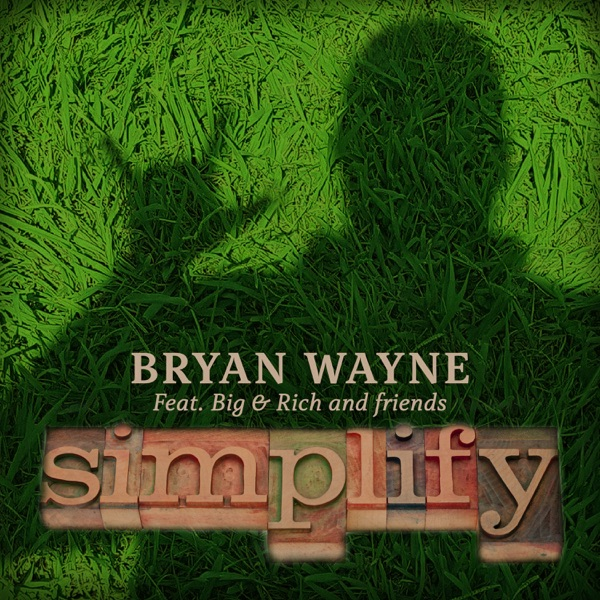 Simplify (feat. Big & Rich and friends) - Single