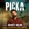 Picka - Dilpreet Dhillon mp3