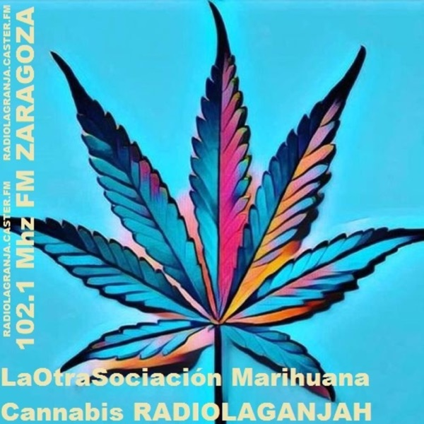 LaOtraSociación Marihuana Cannabis RADIOLAGANJA