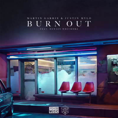 Burn Out (feat. Dewain Whitmore) - Martin Garrix & Justin Mylo song