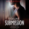 Sideline Submission: Up-Ending Tad: A Journey of Erotic Discovery, Book 3 (Unabridged)