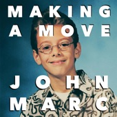 John Marc - Making a Move