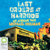 Michael Holman - Last Orders at Harrods: An African Tale - Kuwisha trilogy Book 1 (Unabridged)  artwork