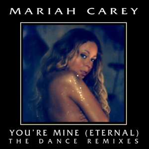 Mariah Carey - You're Mine (Eternal) [The Dance Remixes]
