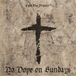 Cyhi The Prynce - No Dope on Sundays (feat. Pusha T)