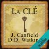 Jack Canfields & D. D. Watkins - La clé pour vivre selon la loi de l'Attraction artwork